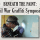 Beneath the Paint: Civil War Graffiti Symposium